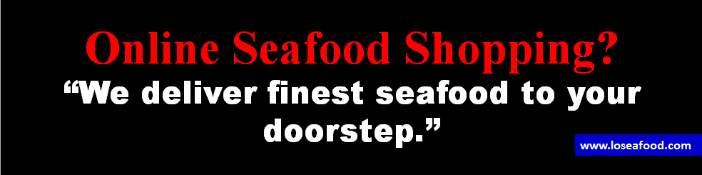 Have you Try Online Seafood Shopping? Do now with LoSeafood.com